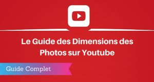 Guide des Dimensions des Images sur Youtube