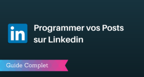 Comment Programmer vos Publications sur Linkedin ?