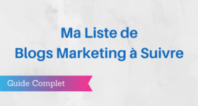 Les Meilleurs Blogs Marketing : 45 Blogs à Suivre