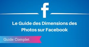 Guide des Dimensions des Images sur Facebook